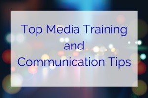 Top Media Training and Communication Tips from Media Trainer Lisa Elia of Expert Media Training