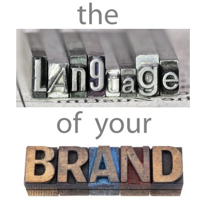 The Language of Your Brand, blog post by Media Trainer and Presentation Trainer Lisa Elia